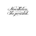 She Persisted.   (dark lettering) by Cynthia Decker