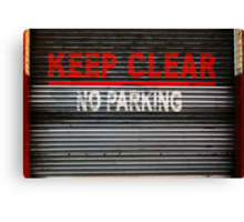 KEEP CLEAR - NO PARKING Canvas Print