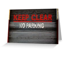 KEEP CLEAR - NO PARKING Greeting Card