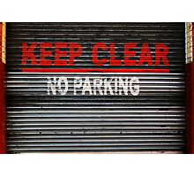 KEEP CLEAR - NO PARKING Photographic Print