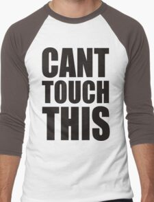 CANT TOUCH THIS Men's Baseball ¾ T-Shirt