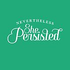 Nevertheless, She Persisted by beam142