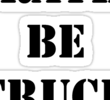 Right Now, I'd Rather Be Truck Hopping - Black Text Sticker
