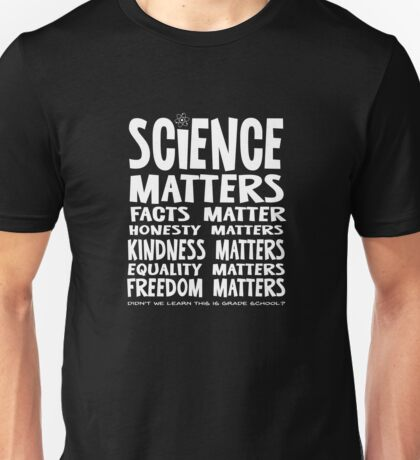 Science Matters Unisex T-Shirt
