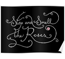 Stop and Smell the Roses II Poster
