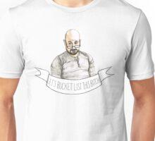 Dill Penderghast - Bucket List! Unisex T-Shirt