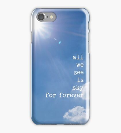 All We See is Sky For Forever iPhone Case/Skin