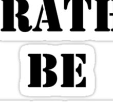 Right Now, I'd Rather Be Winning - Black Text Sticker