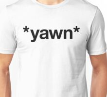 *yawn* Unisex T-Shirt