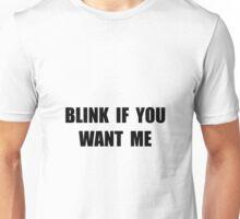 Blink Want Me Unisex T-Shirt