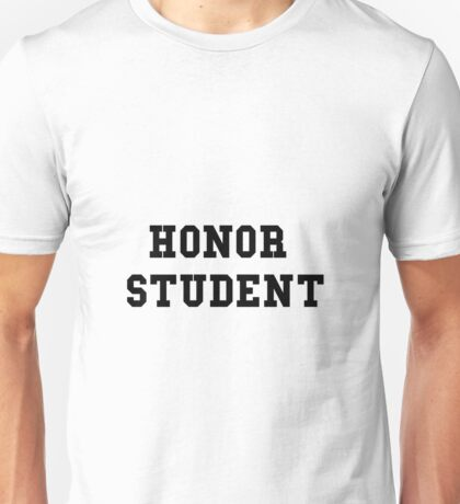 Honor Student Unisex T-Shirt