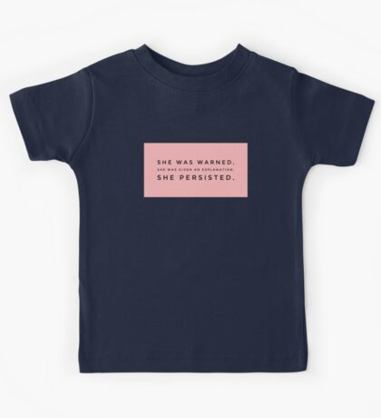 Nevertheless she persisted  Kids Tee