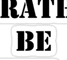 Right Now, I'd Rather Be On The Air - Black Text Sticker
