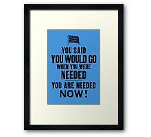 You said you would go..... Framed Print