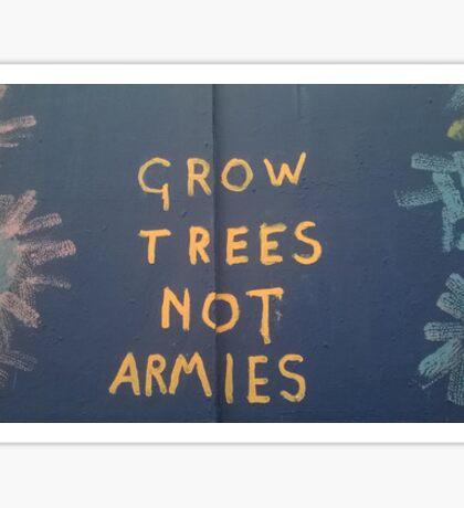 Grow Trees Not Armies Sticker