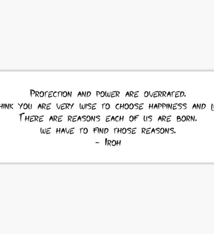 Iroh quote - Avatar the last airbender Sticker
