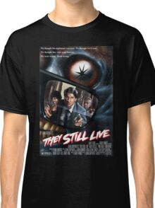 THEY STILL LIVE Classic T-Shirt