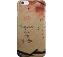 Happiness and Coffee iPhone Case/Skin