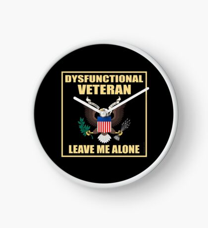 Dysfunctional Veteran - Leave Me Alone Clock