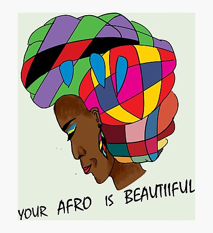 Your Afro is Beautiiful Photographic Print