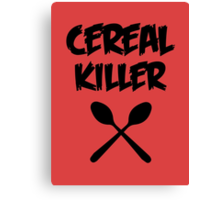 CEREAL KILLER (Muesli / cornflakes) Canvas Print
