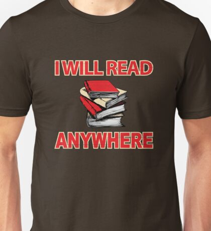 I Will Read Anywhere  Unisex T-Shirt
