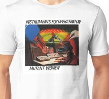 Instruments For Operating On Mutant Women Unisex T-Shirt