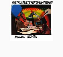 Instruments For Operating On Mutant Women T-Shirt
