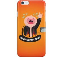 I was born to rock iPhone Case/Skin