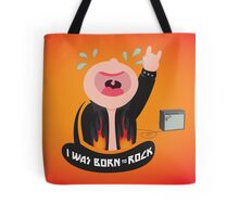 I was born to rock Tote Bag