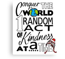 Acts of Kindness (all year round!) Canvas Print