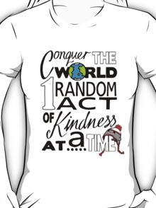 Acts of Kindness (all year round!) T-Shirt