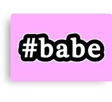 Babe - Hashtag - Black & White Canvas Print