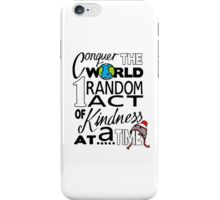 Acts of Kindness (all year round!) iPhone Case/Skin