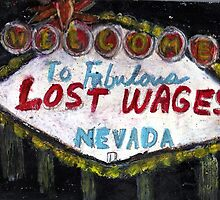 Lost Wages,Nevada by RobynLee