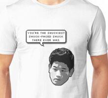You're the shuckiest shuck-face shuck Unisex T-Shirt