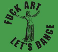 Fuck Art, Let's Dance by GritFX