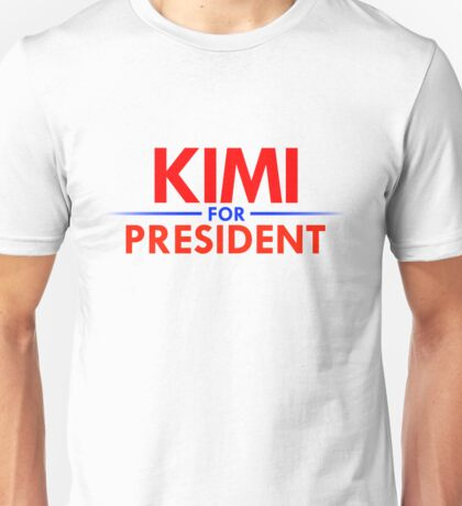 Kimi for President Unisex T-Shirt