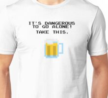 It's Dangerous To Go Alone Without Beer Unisex T-Shirt