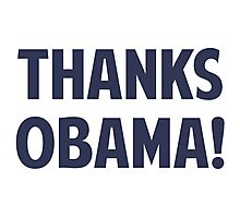 Thanks Barack Obama Photographic Print