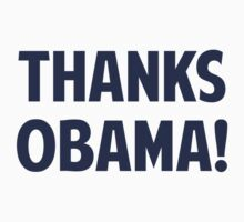 Thanks Barack Obama by TheShirtYurt