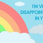 I'm Very Disappointed In You by JennyHaines