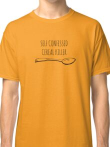 SELF CONFESSED CEREAL KILLER Classic T-Shirt
