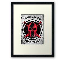 Spartan WorkOut - Prepare for Glory Framed Print