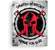 Spartan WorkOut - Prepare for Glory Canvas Print