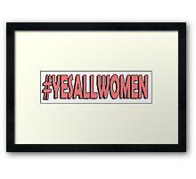 Yes All Women #2 Framed Print