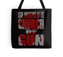 Church of Gun  Tote Bag