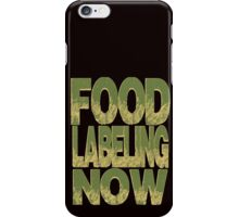 Food Labeling Now - Monsanto iPhone Case/Skin