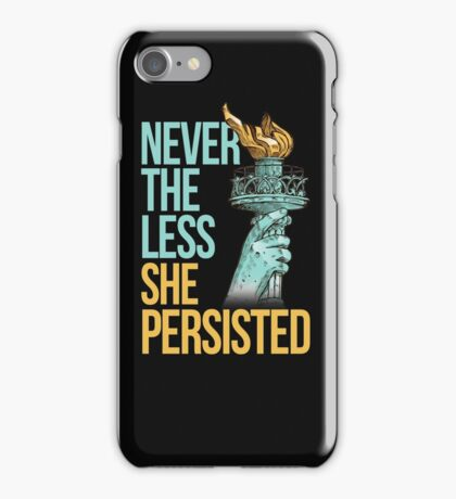 Nevertheless She Persisted Anti Trump Feminist Protesting iPhone Case/Skin