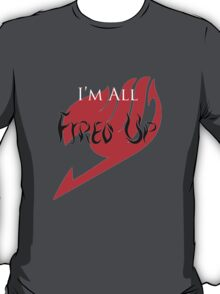 Fired Up! [Fairy Tail] T-Shirt